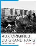 Aux origines du Grand Paris