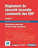 Réglement de sécurité incendie commnté des ERP. Volume 1
