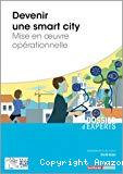 Devenir une smart city : mise en oeuvre opérationnelle