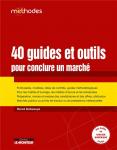 40 guides et outils pour conclure un marché