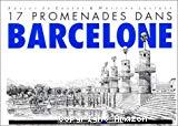 17 promenades dans Barcelone
