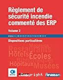 Réglement de sécurité incendie commnté des ERP. Volume 2