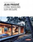 Jean Prouvé, cinq maisons sur mesure