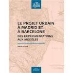 Le projet urbain à Madrid et à Barcelone