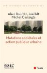 L'action publique urbaine face aux mutations sociétales. Tome 1, Un cadre d'analyse
