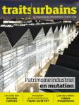 Traits urbains, 111 - Mai 2020 - Patrimoine industriel en mutation