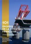 101 épopées de la construction française