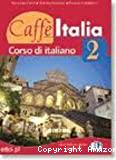 Caffé Italia 2. Corso di italiano. B1