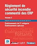 Réglement de sécurité incendie commnté des ERP. Volume 3